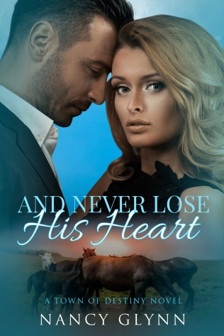 and-never-lose-his-heart-nancy-glynn-a-town-of-destiny-novel